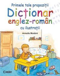 Primele tale propozitii. Dictionar englez-roman cu ilustratii |