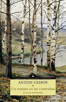 Un roman cu un contrabas si alte povestiri | Anton Pavlovici Cehov