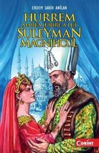 Hurrem, marea iubire a lui Suleyman Magnificul | Erdem Sabih Anilan