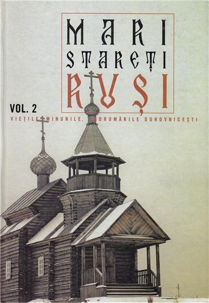 Mari stareti rusi Volumul 2