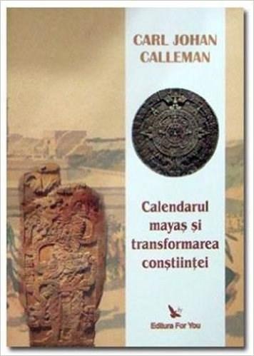Imagine Calendarul Mayas Si Transformarea Constiintei - Cal Johan Calleman