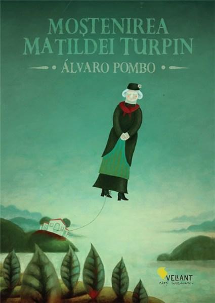 Mostenirea Matildei Turpin   Alvaro Pombo