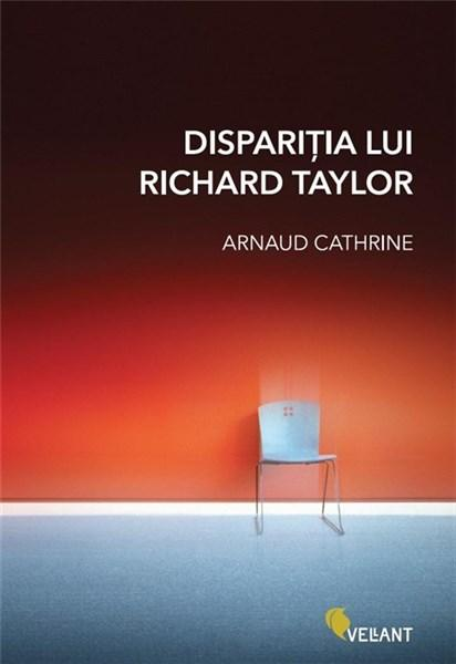 Disparitia lui Richard Taylor | Arnaud Cathrine