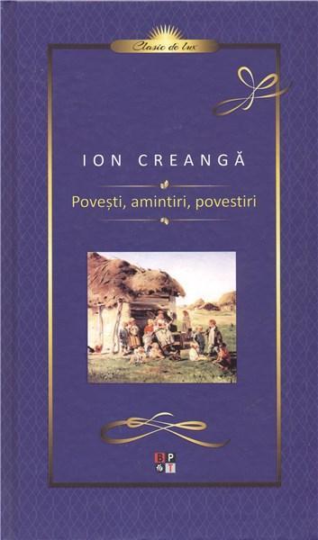 Povesti. Amintiri. povestiri | Ion Creanga