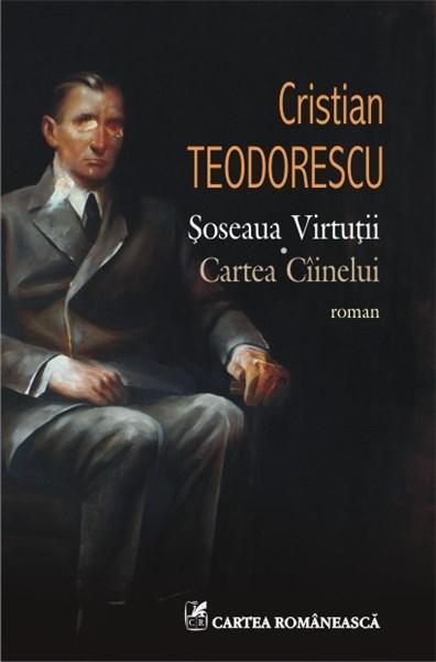 Soseaua Virtutii / Cartea Ciinelui | Cristian Teodorescu