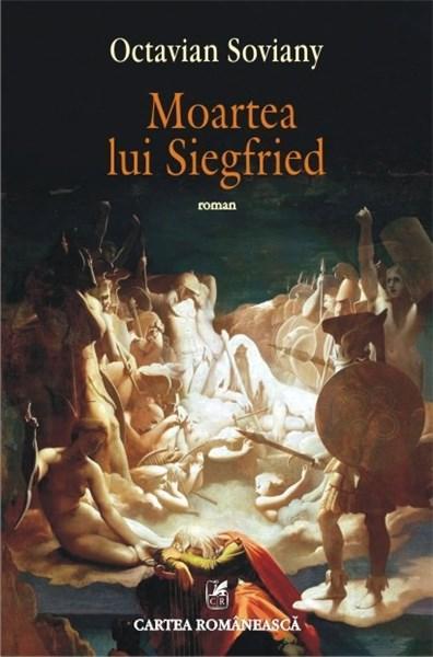 Moartea lui Siegfried | Octavian Soviany