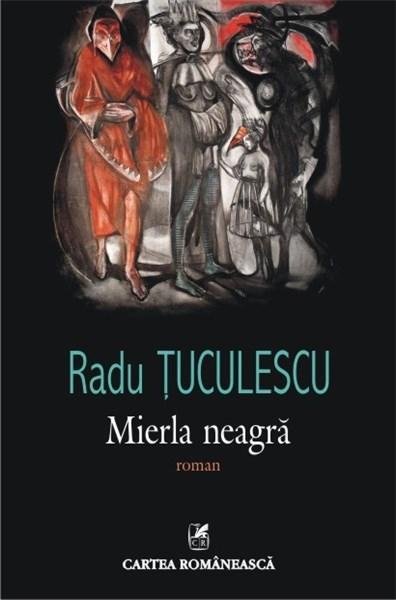 Mierla neagra | Radu Tuculescu