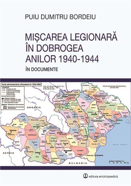 Miscarea legionara in Dobrogea anilor 1940 - 1944