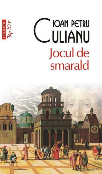 Jocul de smarald (Editia 2011)   Ioan Petru Culianu