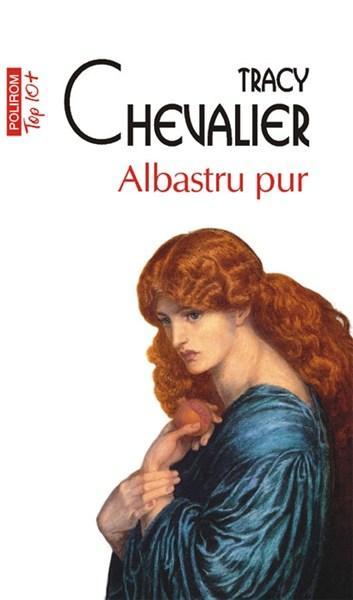 Albastru pur (Editia 2011) | Tracy Chevalier