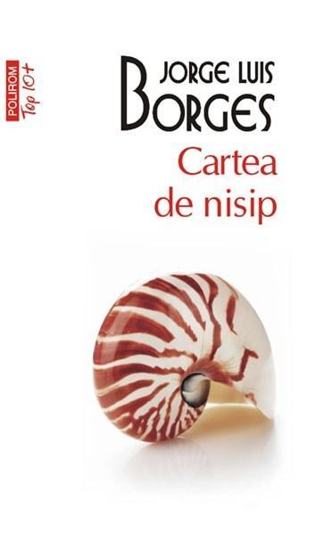 Cartea De Nisip (editia 2011) | Jorge Luis Borges
