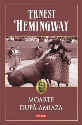 Moarte dupa-amiaza   Ernest Hemingway