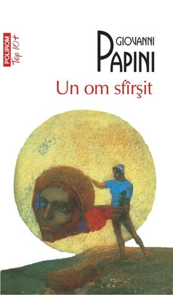 Un Om Sfirsit (top 10) | Giovanni Papini