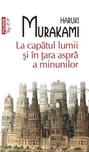 La capatul lumii si in tara aspra a minunilor (Top 10) | Haruki Murakami