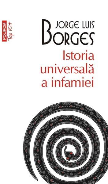 Istoria universala a infamiei | Jorge Luis Borges