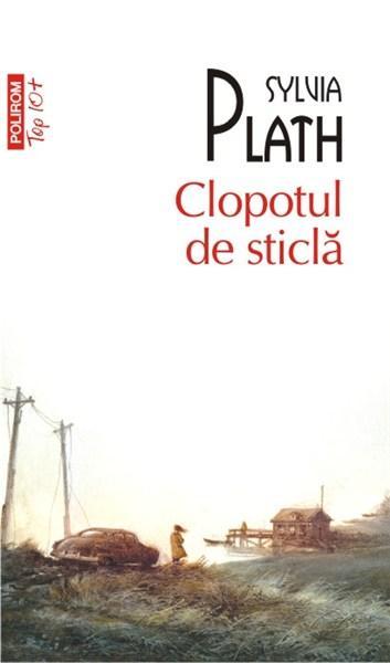Clopotul de sticla (Top 10) | Sylvia Plath