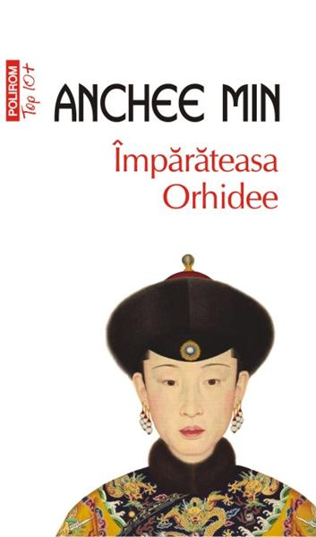 Imparateasa Orhidee. Top 10 | Anchee Min