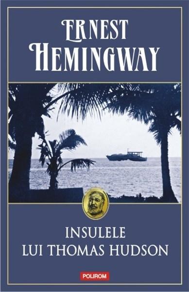 Insulele Lui Thomas Hudson | Ernest Hemingway