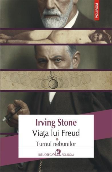Imagine Viata Lui Freud - Vol - I: Turnul Nebunilor - Irving Stone