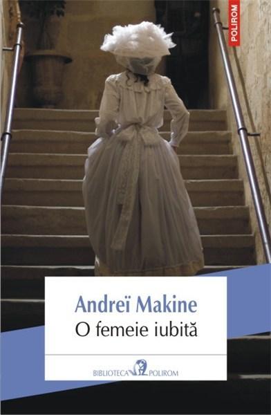 O femeie iubita | Andrei Makine