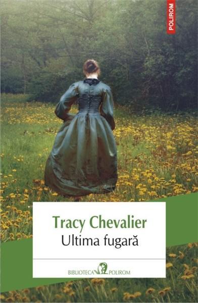 Ultima fugara | Tracy Chevalier