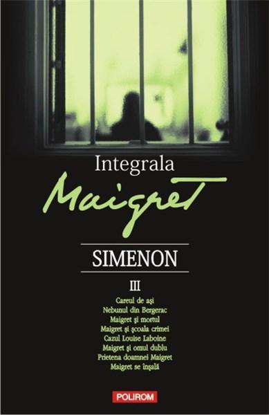 Integrala Maigret Vol. al III-lea | Georges Simenon