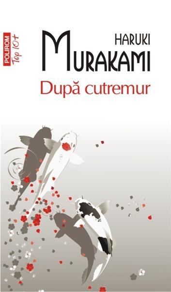 Dupa Cutremur (top 10) | Haruki Murakami