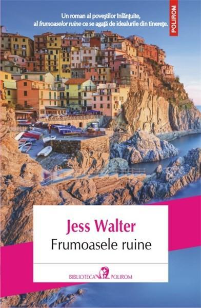 Frumoasele ruine | Jess Walter