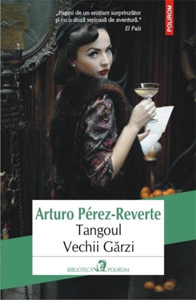 Tangoul Vechii Garzi | Arturo Perez-Reverte