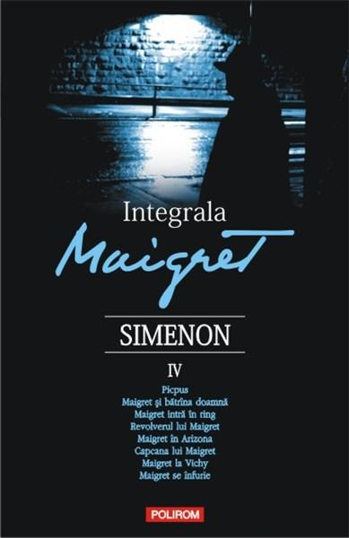 Integrala Maigret. Volumul IV | Georges Simenon