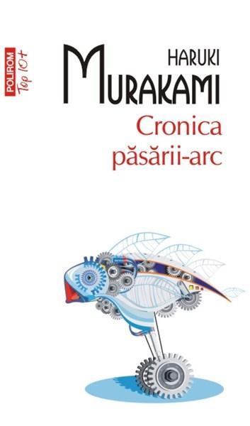 Cronica pasarii-arc (Top 10) | Haruki Murakami