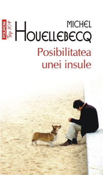 Posibilitatea unei insule (Top 10) | Michel Houellebecq
