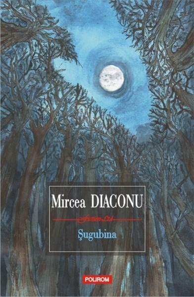 Sugubina | Mircea Diaconu