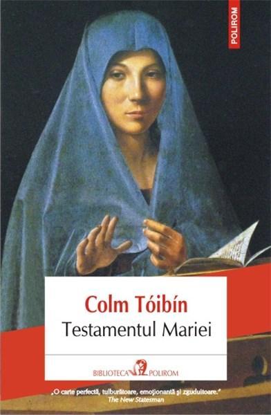 Testamentul Mariei | Colm Toibin