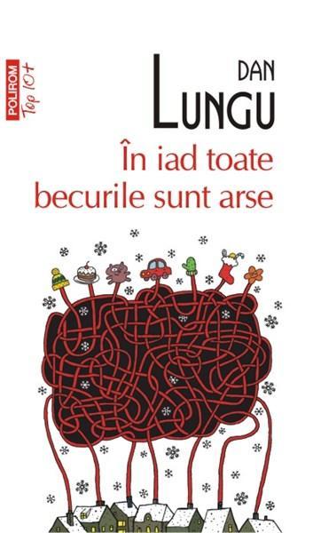 In iad toate becurile sint arse (Top 10) | Dan Lungu