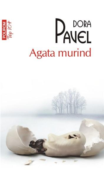 Agata murind | Dora Pavel