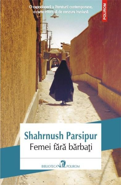 Femei fara barbati | Shahrnush Parsipur