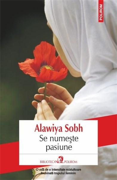 Se numeste pasiune | Alawiya Sobh