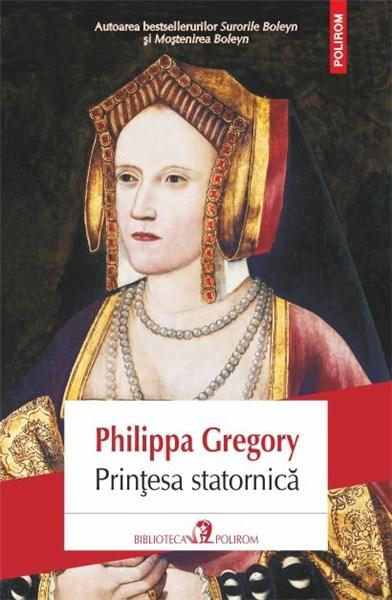 Printesa statornica | Philippa Gregory
