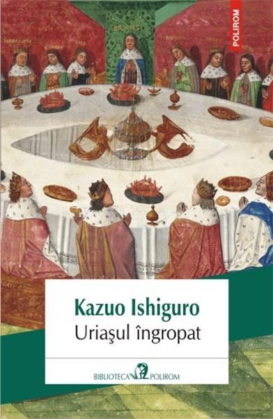 Uriasul ingropat | Kazuo Ishiguro