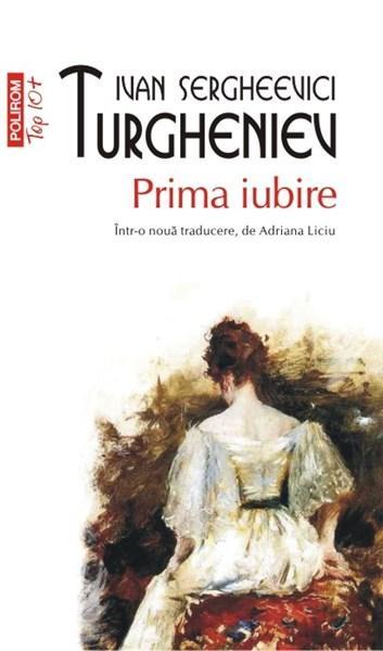Prima iubire | I.S. Turgheniev