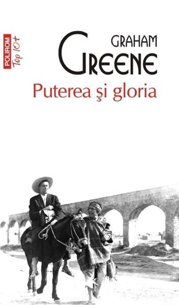 Puterea si gloria | Graham Greene