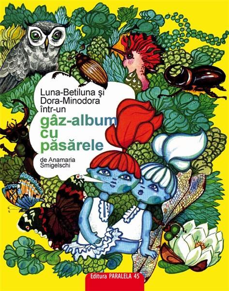 Luna-Betiluna si Dora-Minodora intr-un gaz-album cu pasarele