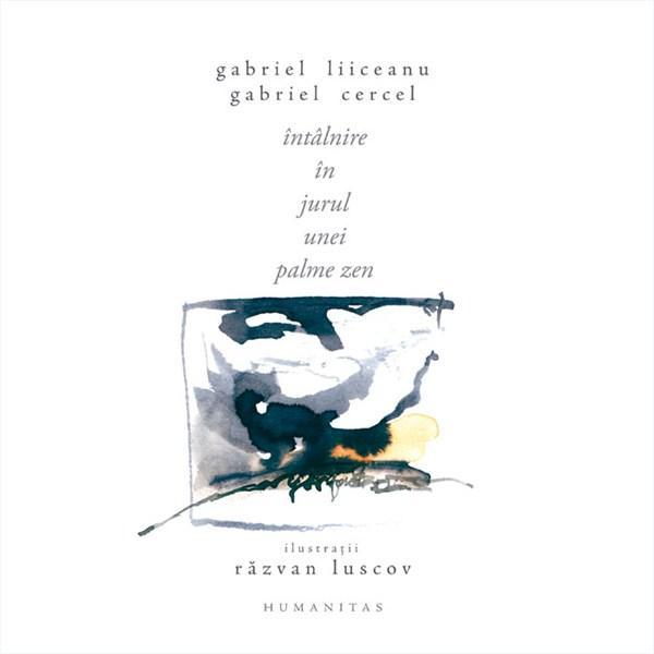 Intalnire in jurul unei palme Zen   Gabriel Liiceanu
