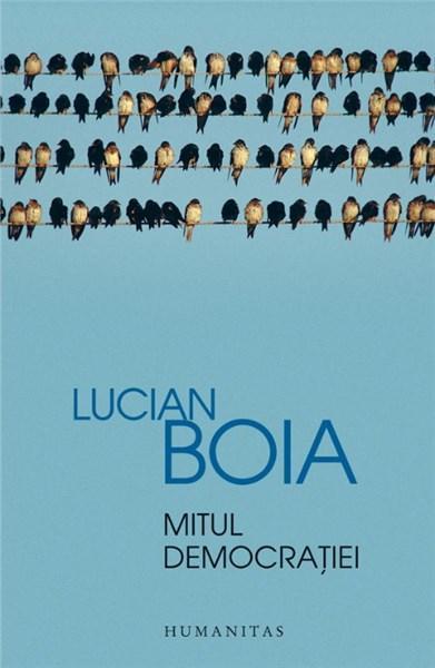 Mitul Democratiei | Lucian Boia