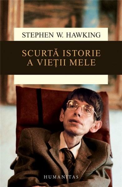 Scurta Istorie A Vietii Mele | Stephen Hawking