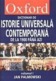 Oxford. Dictionar de istorie universala contemporana vol I+II