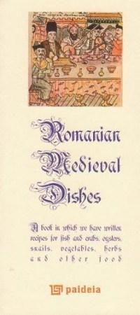Romanian Medieval Dishes - Ed. speciala