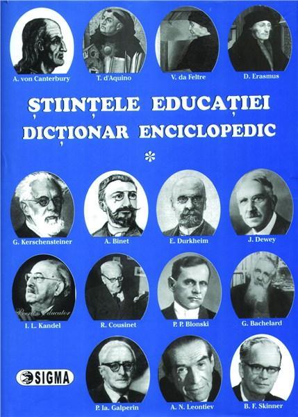 Stiintele educatiei - Dictionar Enciclopedic . Volumul 1 | Eugen Noveanu, Dan Potolea