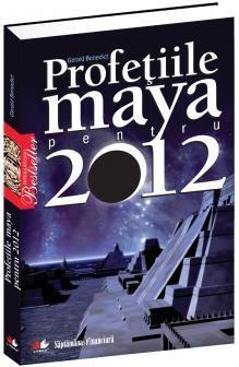 Profetiile Maya Pentru 2012 | Gerald Benedict